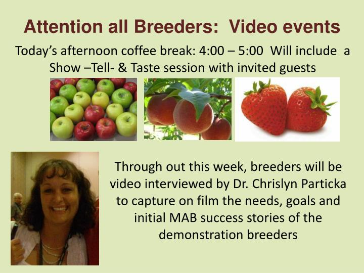 Attention all Breeders:  Video events