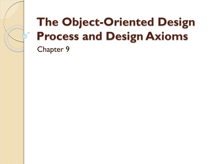the object oriented design process and design axioms n.