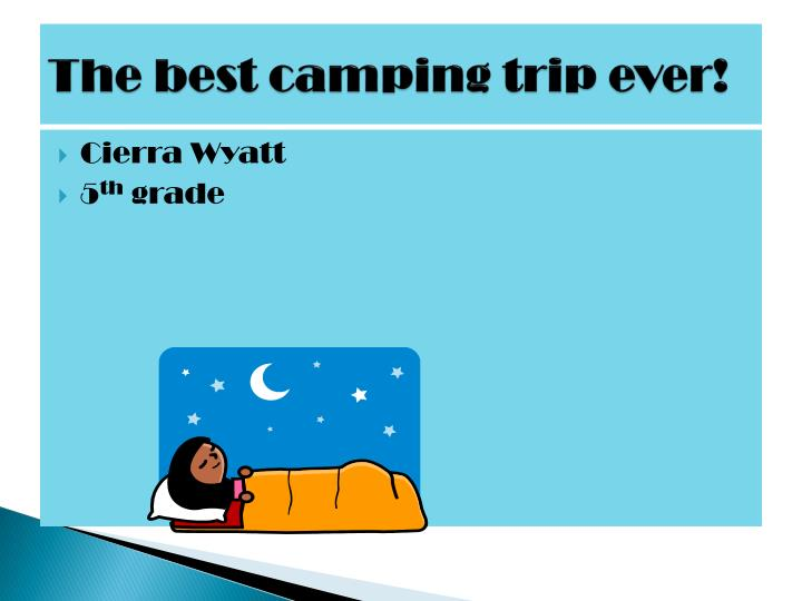 The best camping trip ever
