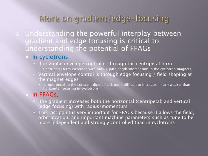 More on gradient/edge-focusing