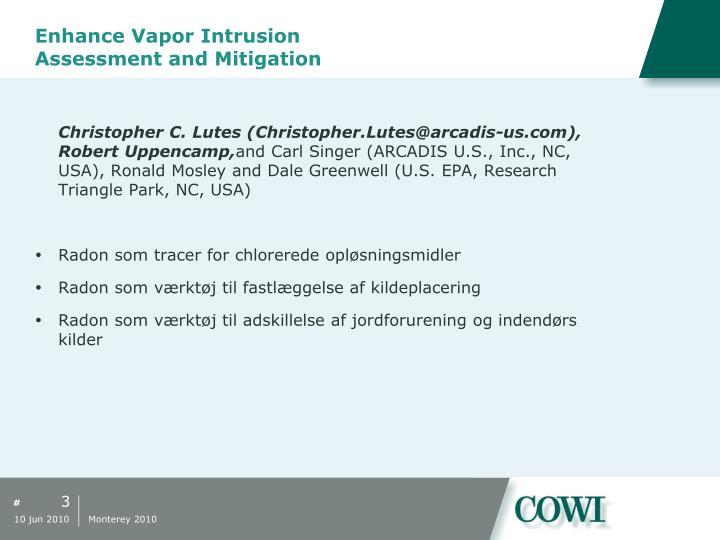 Enhance vapor intrusion assessment and mitigation