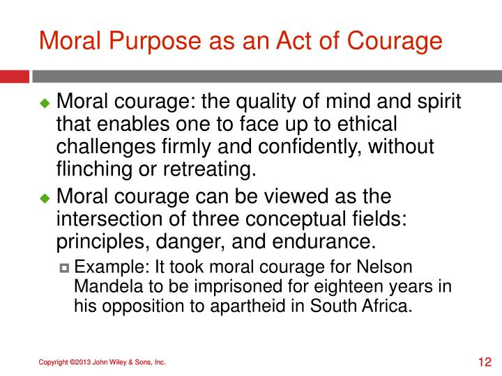 Moral Purpose as an Act of Courage