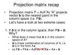 projection matrix recap