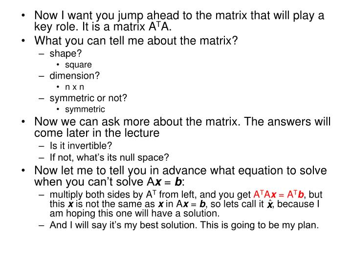 Now I want you jump ahead to the matrix that will play a key role. It is a matrix A