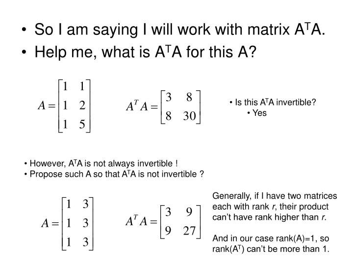 So I am saying I will work with matrix A