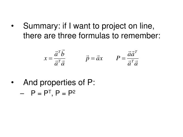 Summary: if I want to project on line, there are three formulas to remember: