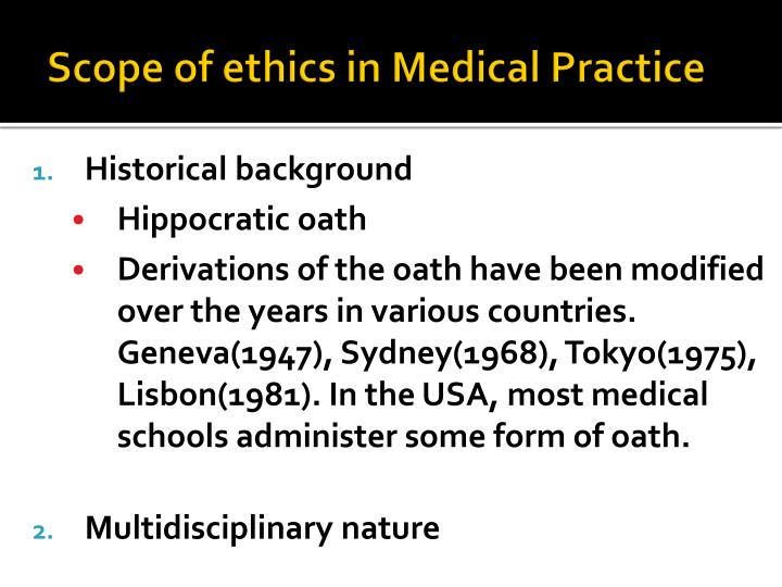 Scope of ethics in Medical Practice