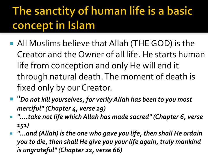 The sanctity of human life is a basic concept in Islam