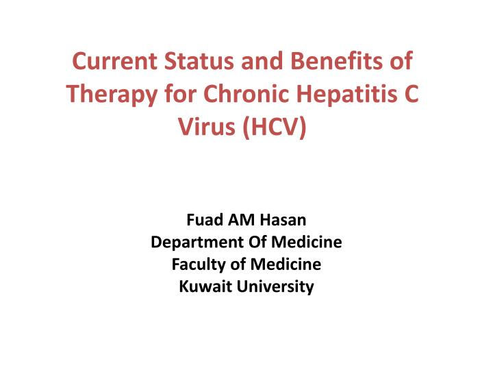 Current status and benefits of therapy for chronic hepatitis c virus hcv
