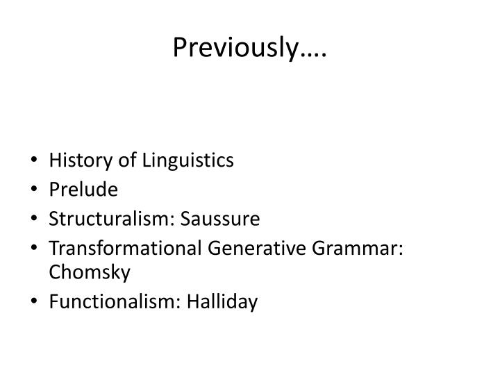 structuralism in linguistics essay Structuralism successfully linked literature with other academic fields like philosophy, psychology and linguistics also, it is undeniable that this form of analysis is suited to certain genres.
