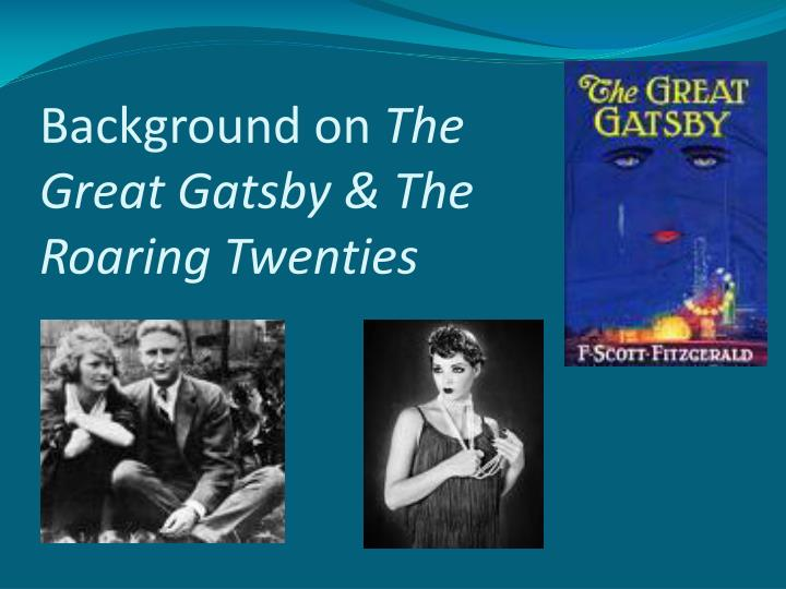 background on the great gatsby the roaring twenties n.