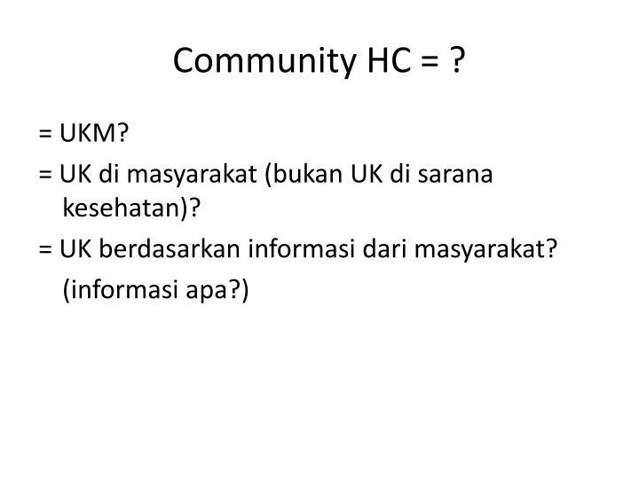 Community HC = ?