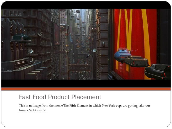 Fast Food Product Placement