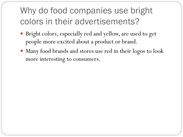 Why do food companies use bright colors in their advertisements?