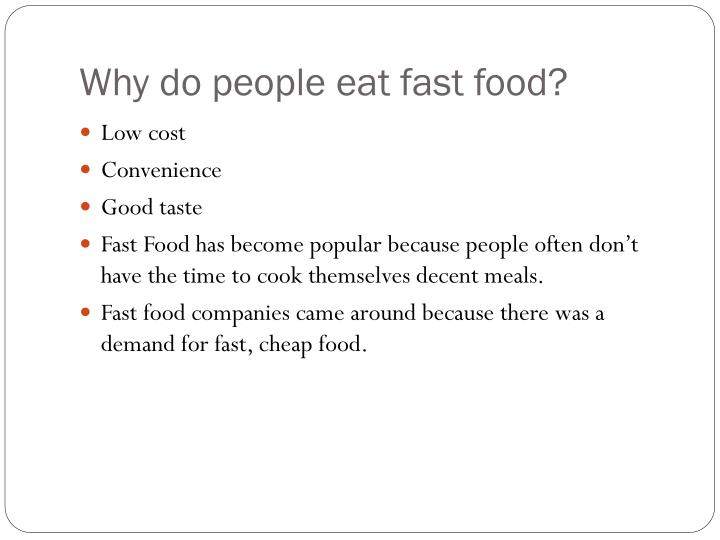 Why do people eat fast food