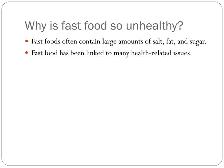 Why is fast food so unhealthy?