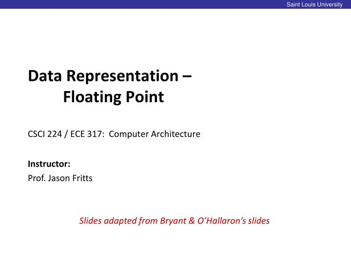 Data representation floating point csci 224 ece 317 computer architecture