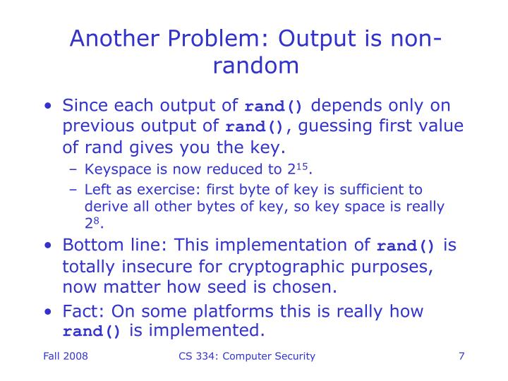 Another Problem: Output is non-random