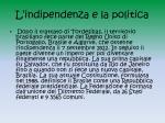 l indipendenza e la politica