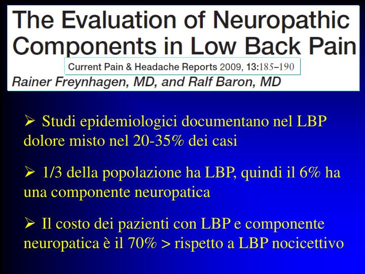 Studi epidemiologici documentano nel LBP dolore misto nel 20-35% dei casi