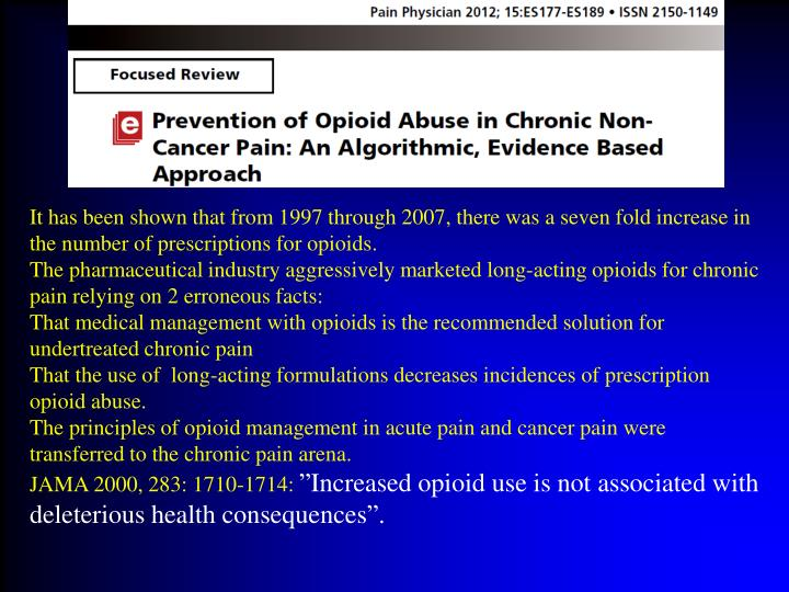 It has been shown that from 1997 through 2007, there was a seven fold increase in the number of prescriptions