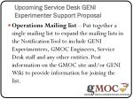 upcoming service desk geni experimenter support proposal1