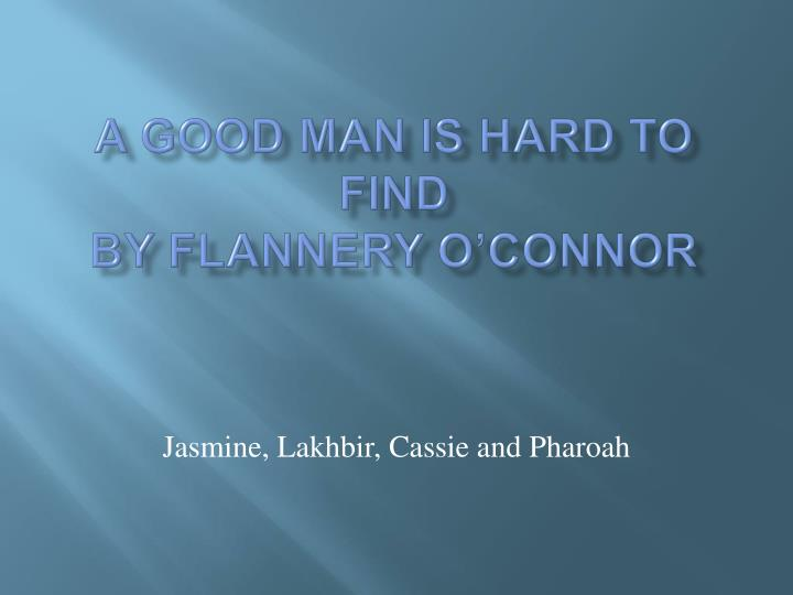 a good man is hard to find by flannery o connor n.