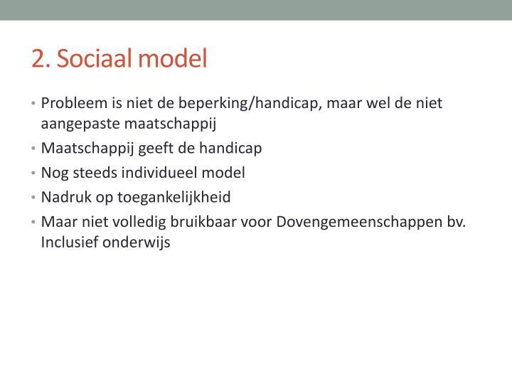 2. Sociaal model