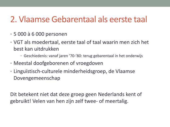 2. Vlaamse Gebarentaal als eerste taal