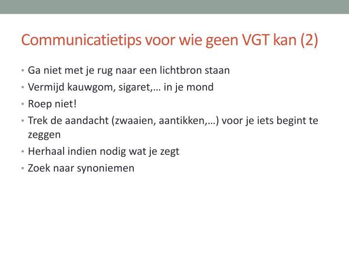 Communicatietips voor wie geen VGT kan