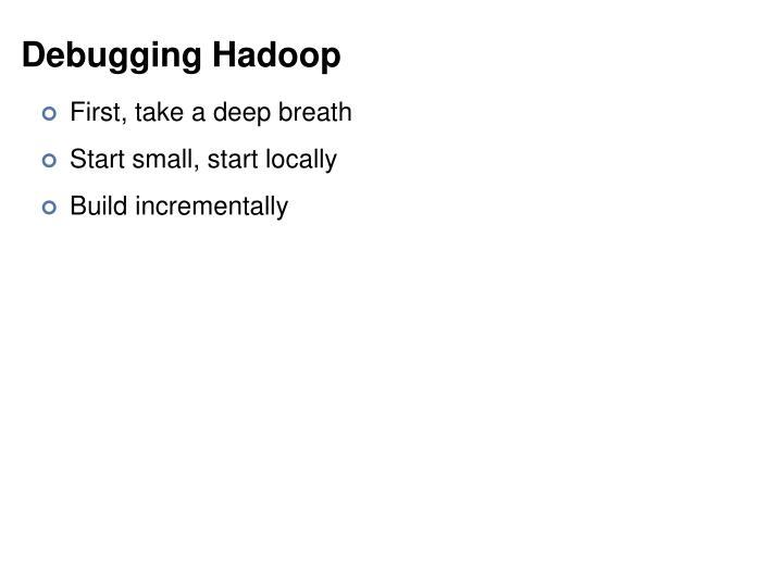 Debugging Hadoop
