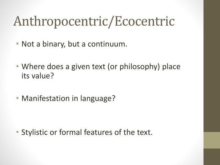 Anthropocentric/Ecocentric