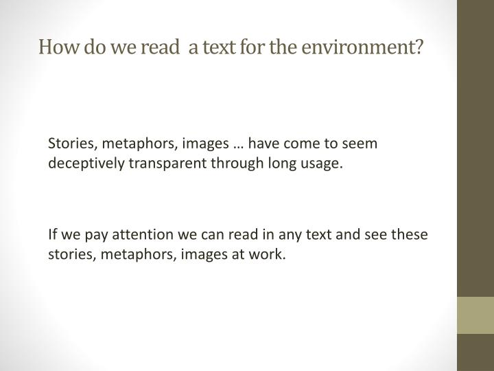 How do we read  a text for the environment?