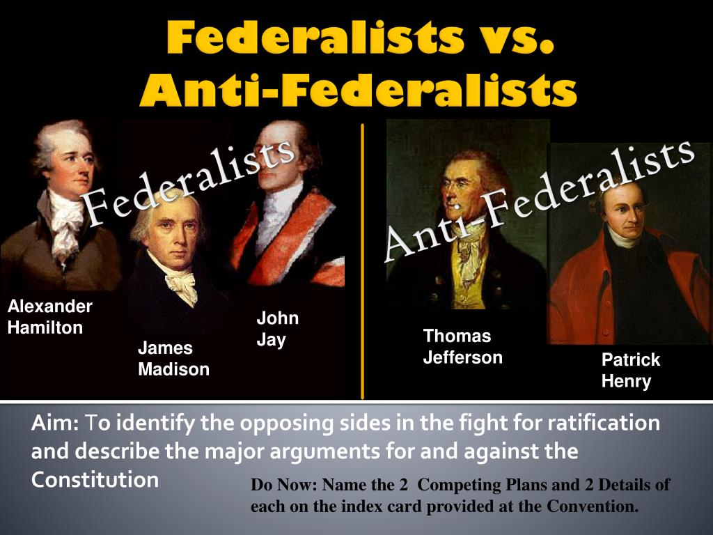ppt federalists vs anti federalists powerpoint presentation id