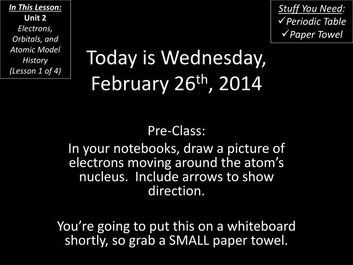 today is wednesday february 26 th 2014 n.