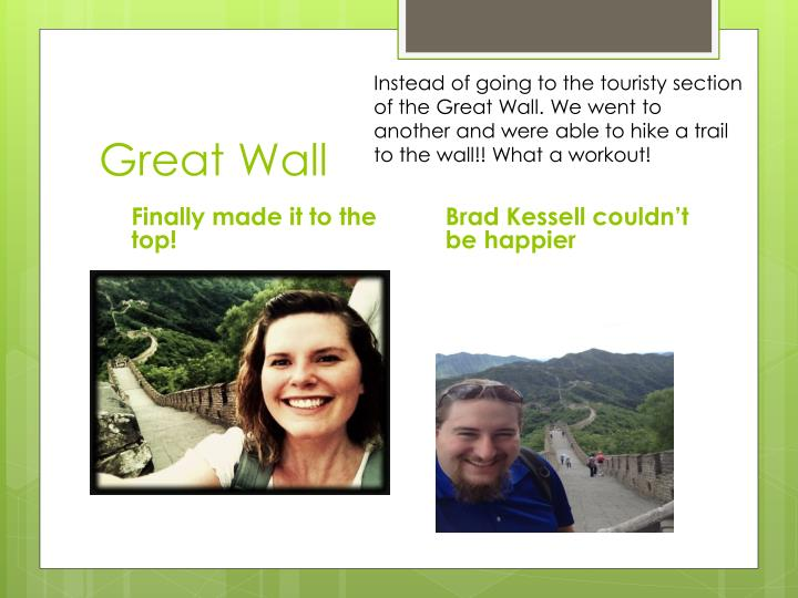Instead of going to the touristy section of the Great Wall. We went to another and were able to hike a trail to the wall!! What a workout!