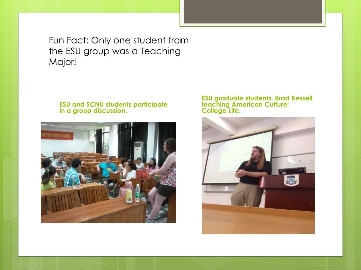 Fun Fact: Only one student from the ESU group was a Teaching Major!