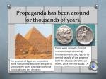 propaganda has been around for thousands of years