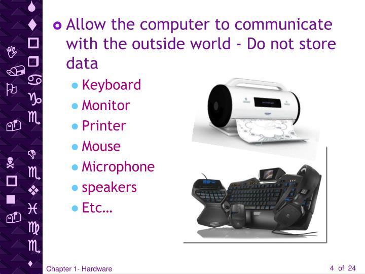 I/O - Non-Storage Devices