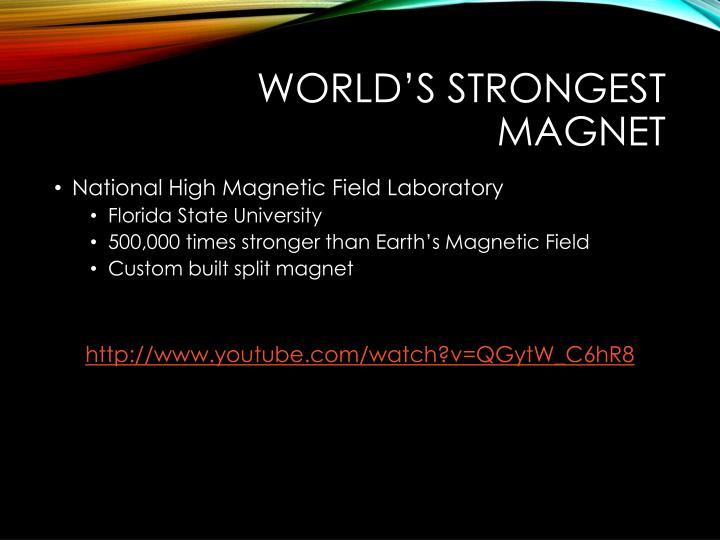 World's Strongest Magnet