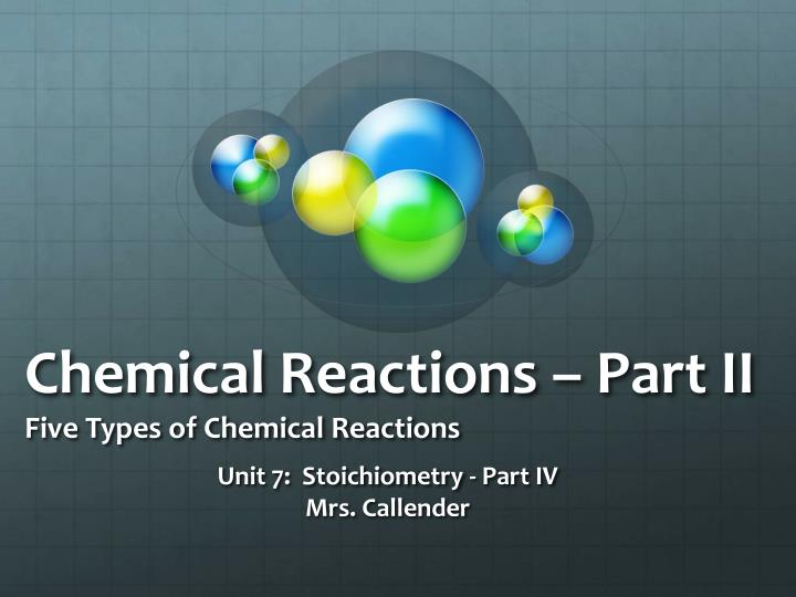chemical reactions part ii five types of chemical reactions n.