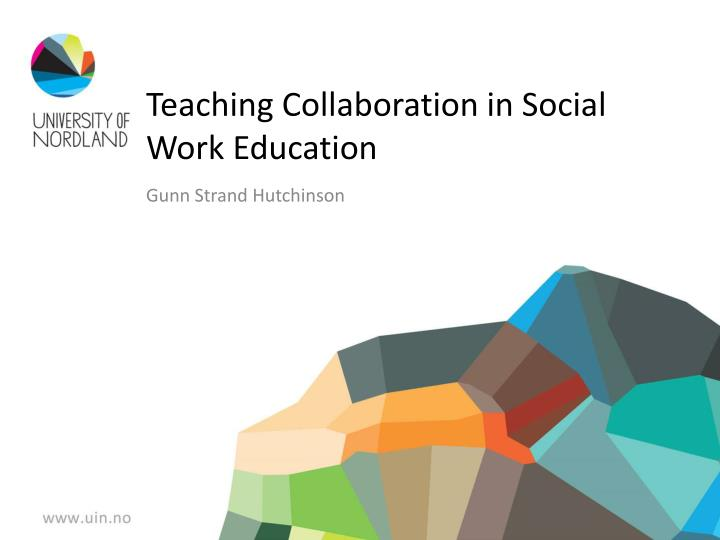 concept of collaborative working social work essay Practice development: collaborative working in social care scie guide 34 published: august 2010 about this guide the social care institute for excellence (scie) aims to identify and spread knowledge about good practice to the large and diverse social care workforce and support the delivery of transformed, personalised social care services.