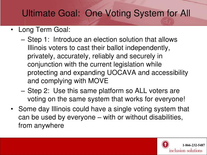 Ultimate Goal:  One Voting System for All