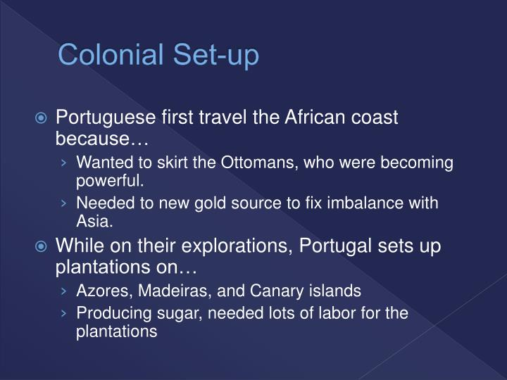 Colonial set up