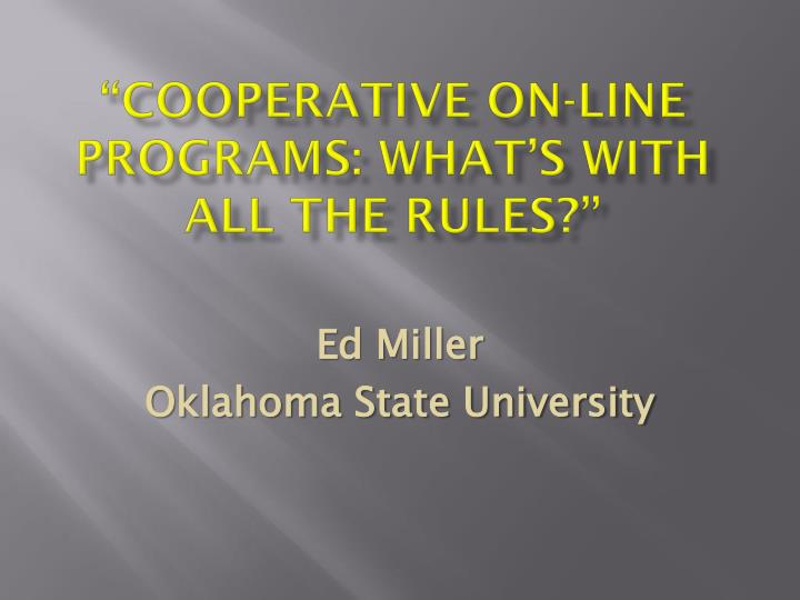 cooperative on line programs what s with all the rules n.