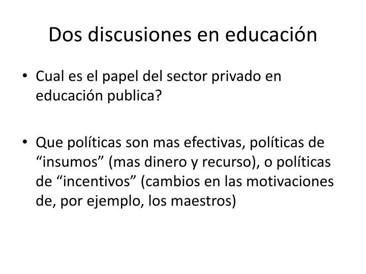 Dos discusiones en educaci n