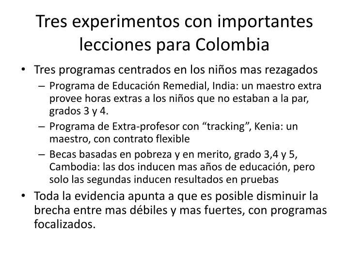 Tres experimentos con importantes lecciones para Colombia