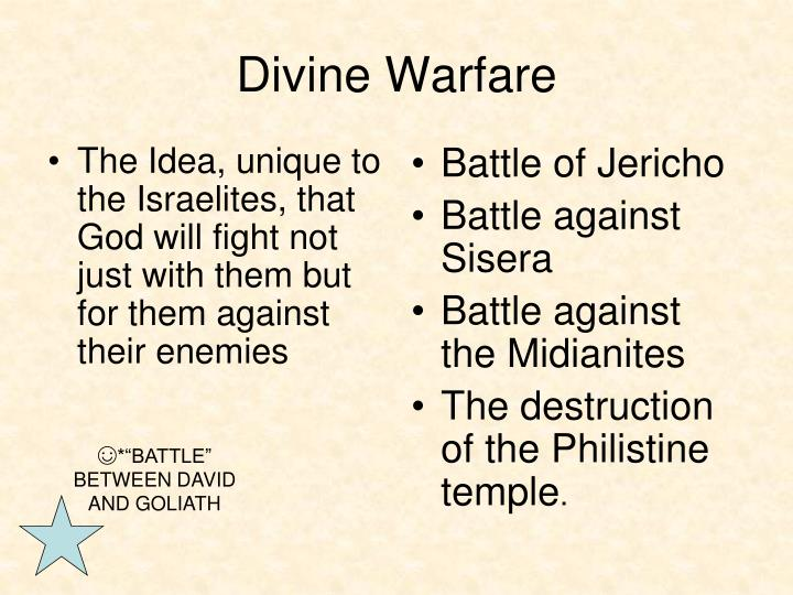 The Idea, unique to the Israelites, that God will fight not just with them but for them against their enemies
