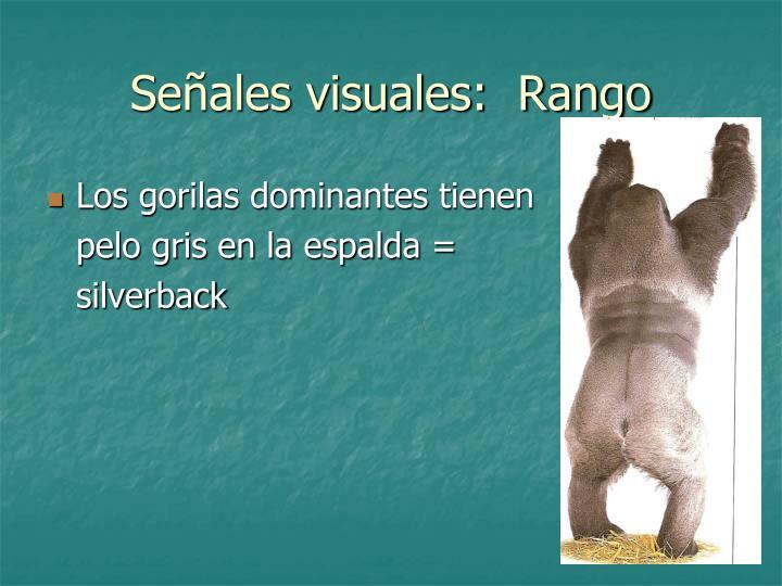 Señales visuales:  Rango