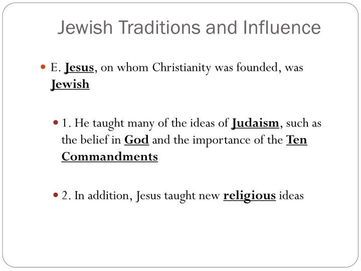 Jewish Traditions and Influence